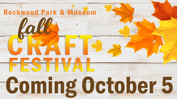 Rockwood Park & Museum Fall Craft Festival Coming October 5