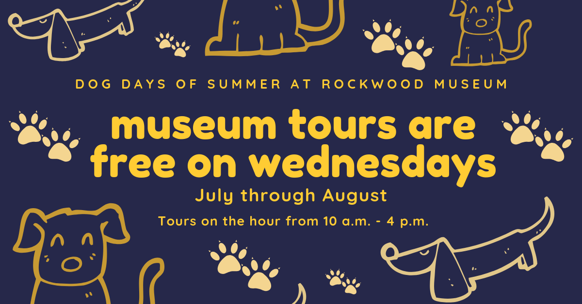 Dog Days of Summer at the Rockwood Museum, Tours are FREE on Wednesdays in July and August 2019