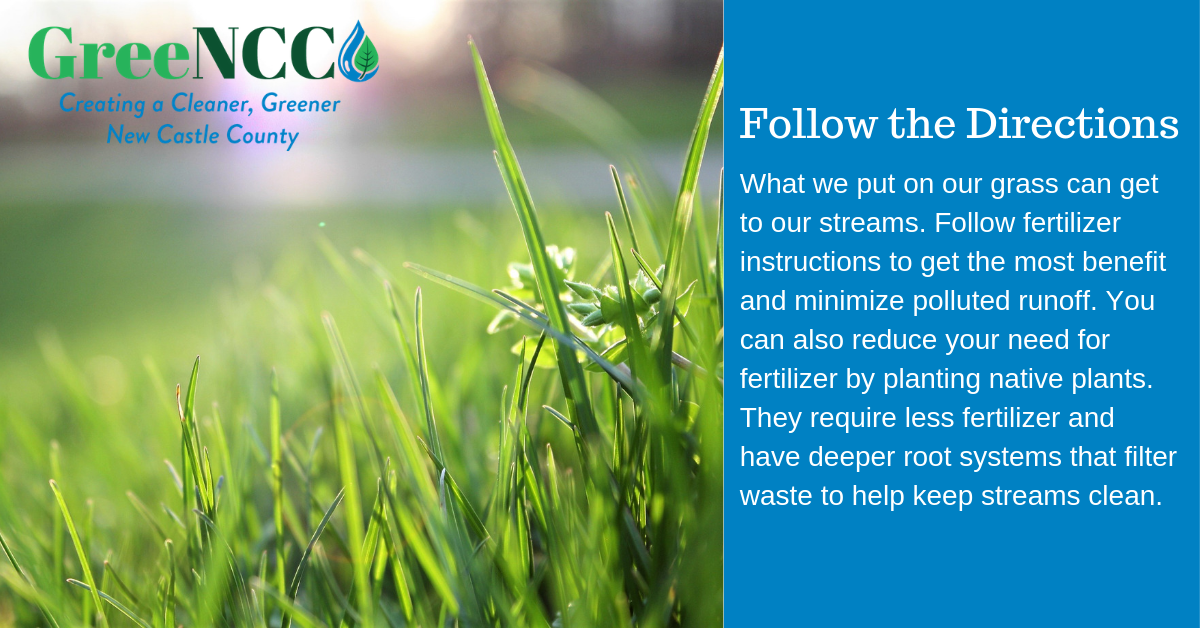 What we put on our grass can get to our streams. Follow fertilizer instructions to get the most bene